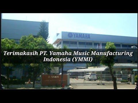 Terimakasih Pt. YMMI ( Yamaha Music Manufacturing Indonesia ) Pulogadung, Jakarta timur