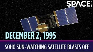 OTD in Space - Dec. 2: NASA Launches SOHO Sun-Watching Satellite