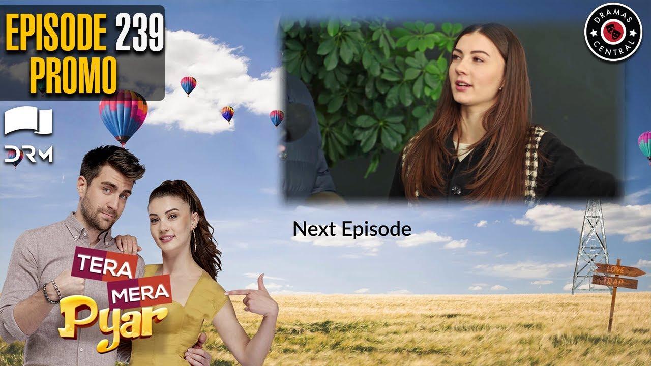 Tera Mera Pyar   Episode 239 Promo   Love Trap   Turkish Drama   Urdu Dubbing   RF2W