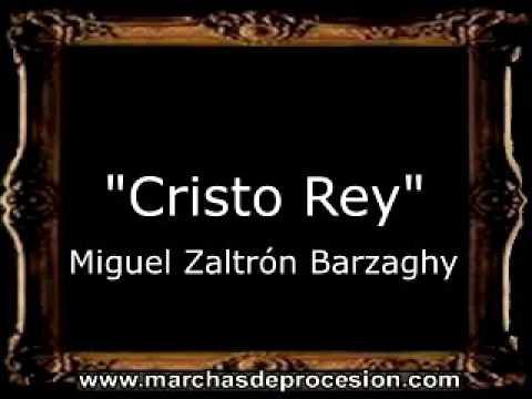 Cristo Rey  Miguel Zaltrón Barzaghy GU