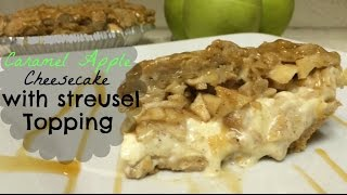 Caramel Apple Cheesecake With Streusel Topping | Recipe
