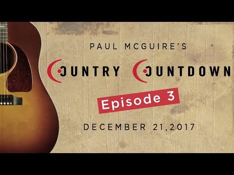 Paul McGuire's Country Countdown Episode 3 - December 21, 2017