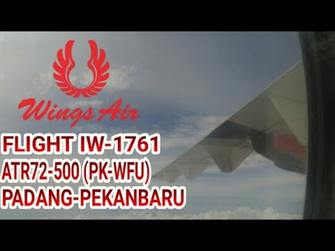 FLIGHT REPORT : WINGS AIRLINE IW-1761 (PADANG-PEKANBARU) 50Minute Flight
