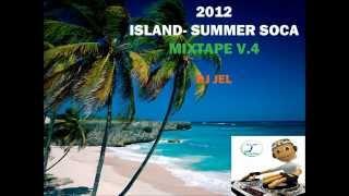 DJ JEL ISLAND (SUMMER) SOCA MIXTAPE 2012 V.4
