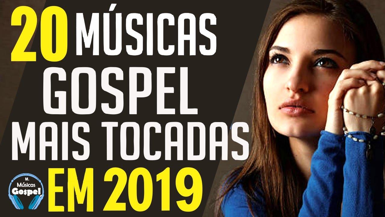 Louvores E Adoração 2019 As Melhores Músicas Gospel Mais Tocadas 2019 Top 20 Gospel 2019 Youtube