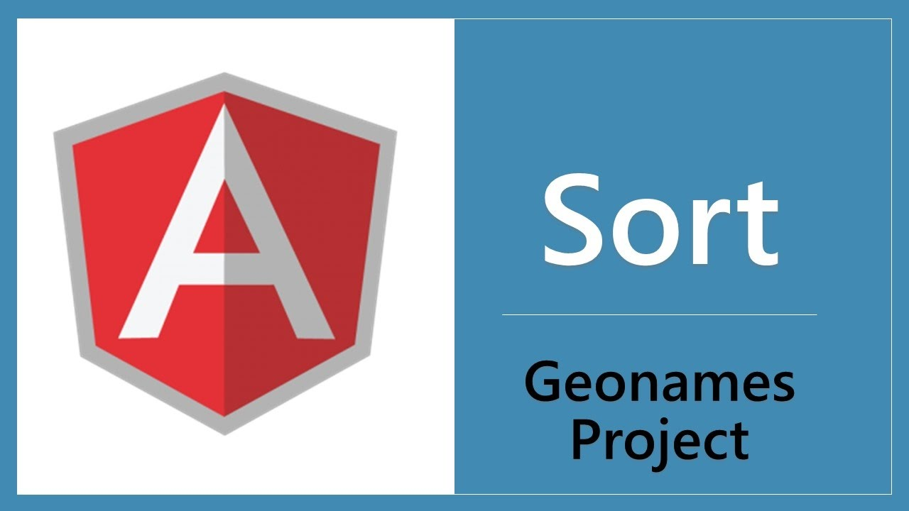 Angular 2 - Sort Data - Geonames project - Part 2