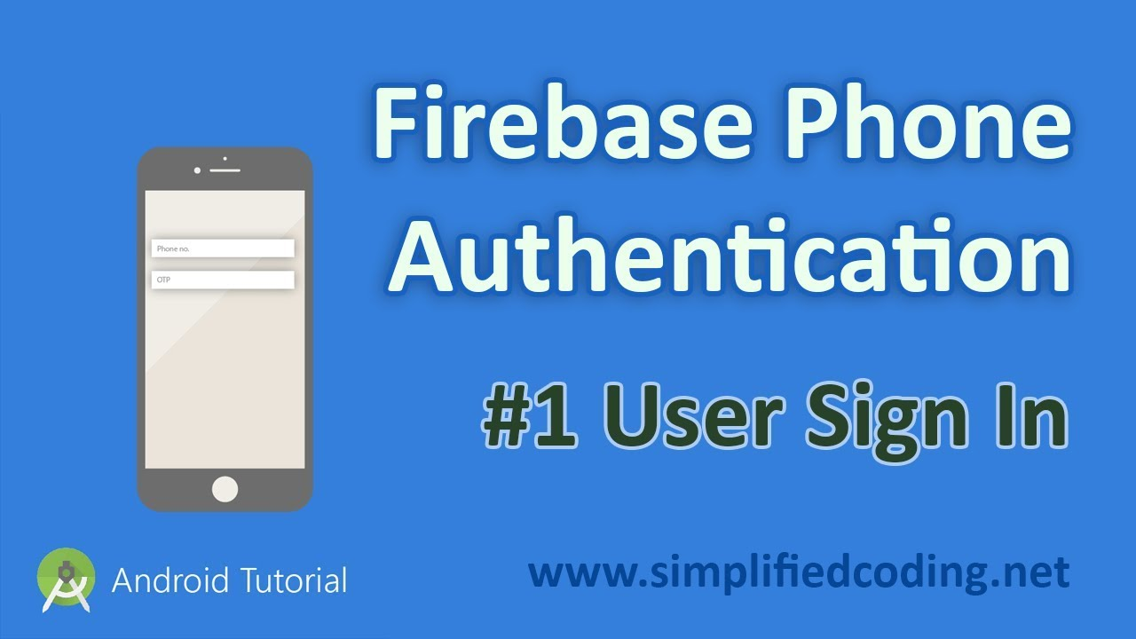 #1 Firebase Phone Authentication Android Tutorial - Sign In