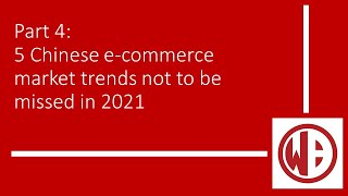 5 Chinese e commerce market trends not to be missed in 2021