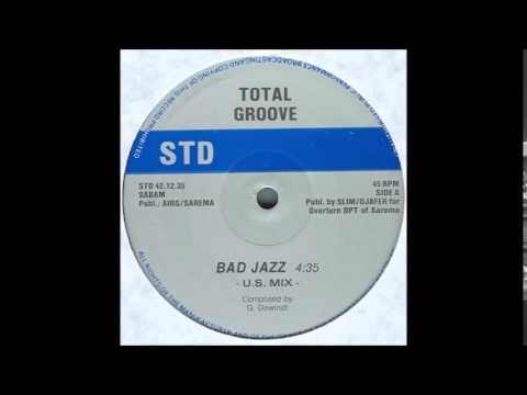 TOTAL GROOVE - BAD JAZZ (U.S. MIX)  1992