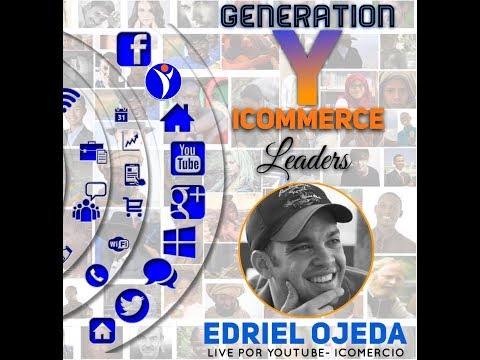 Generation Y iCommerce Leaders con Edriel Ojeda
