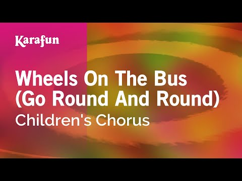 Karaoke Wheels On The Bus (Go Round And Round) - Children's Chorus *