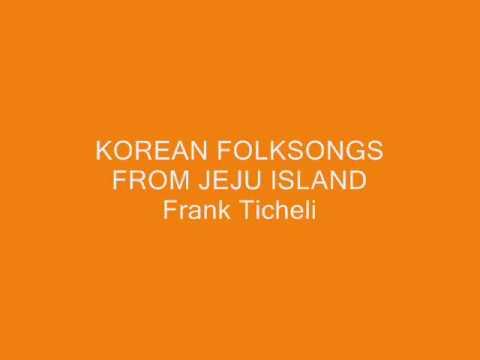Korean Folksongs from Jeju Island Frank Ticheli