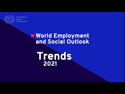 World Employment and Social Outlook: Trends 2021