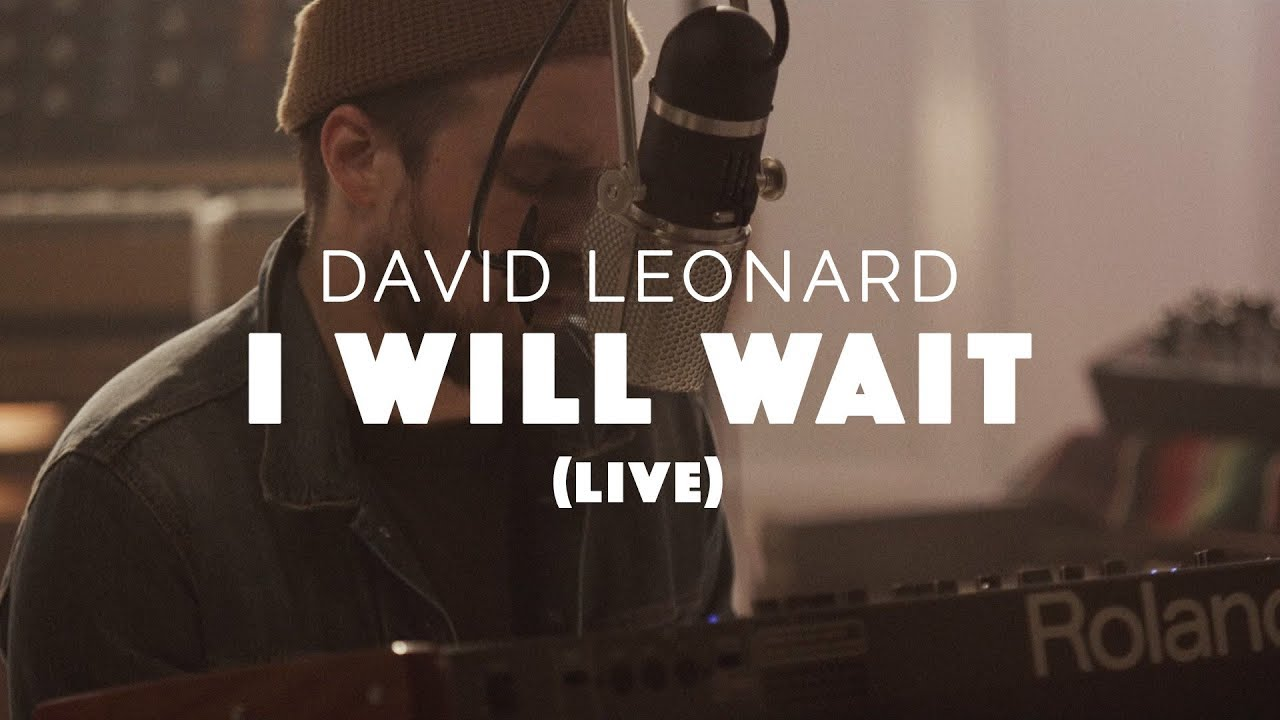 I Will Wait (Live) - David Leonard [ Official ]