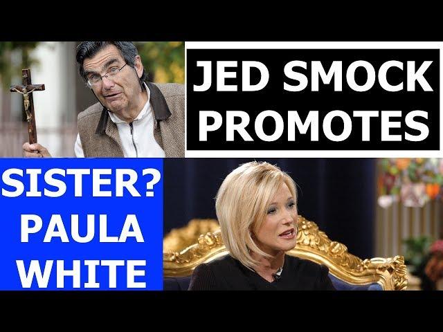 Jed Smock PROMOTES HERETIC PAULA WHITE!