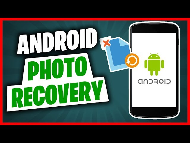 2 Ways to Recover Deleted Photos from Android   How to Recover Deleted Photos from Android Phone