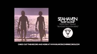 Seahaven - Sleep Alone
