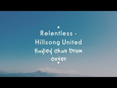 Relentless: Hillsong United - Drum Cover
