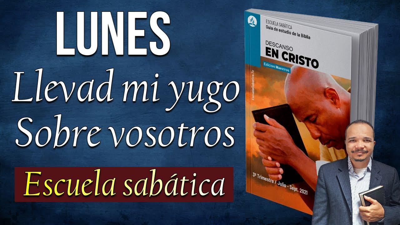 """LUNES, JULIO 26 - """"Llevad Mi Yugo Sobre Vosotros"""" - Escuela SABÁTICA - Repaso diario"""