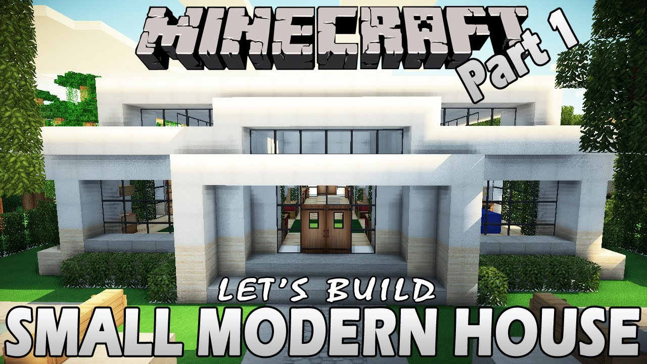Minecraft How To Build A Small Modern House Part 1