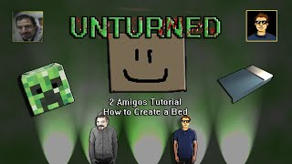 Unturned Tutorial: How To Create A Bed