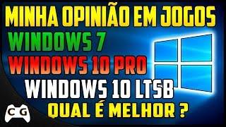 Qual é o Melhor Windows 10 LTSB vs Windows 10 PRO vs Windows 7 Em Jogos Intel HD Graphics/ Nvidia
