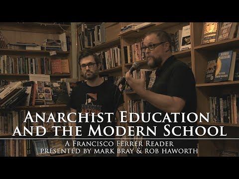 Anarchist Education/the Modern School: Mark Bray and Rob Haworth on Francisco Ferrer