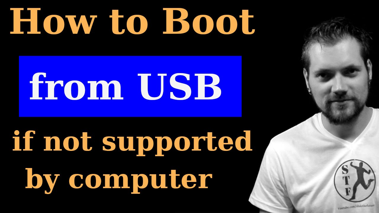 How to Boot from USB if not supported by BIOS