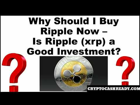 Why Should I Buy Ripple NOW -  Is Ripple XRP A Good Investment?