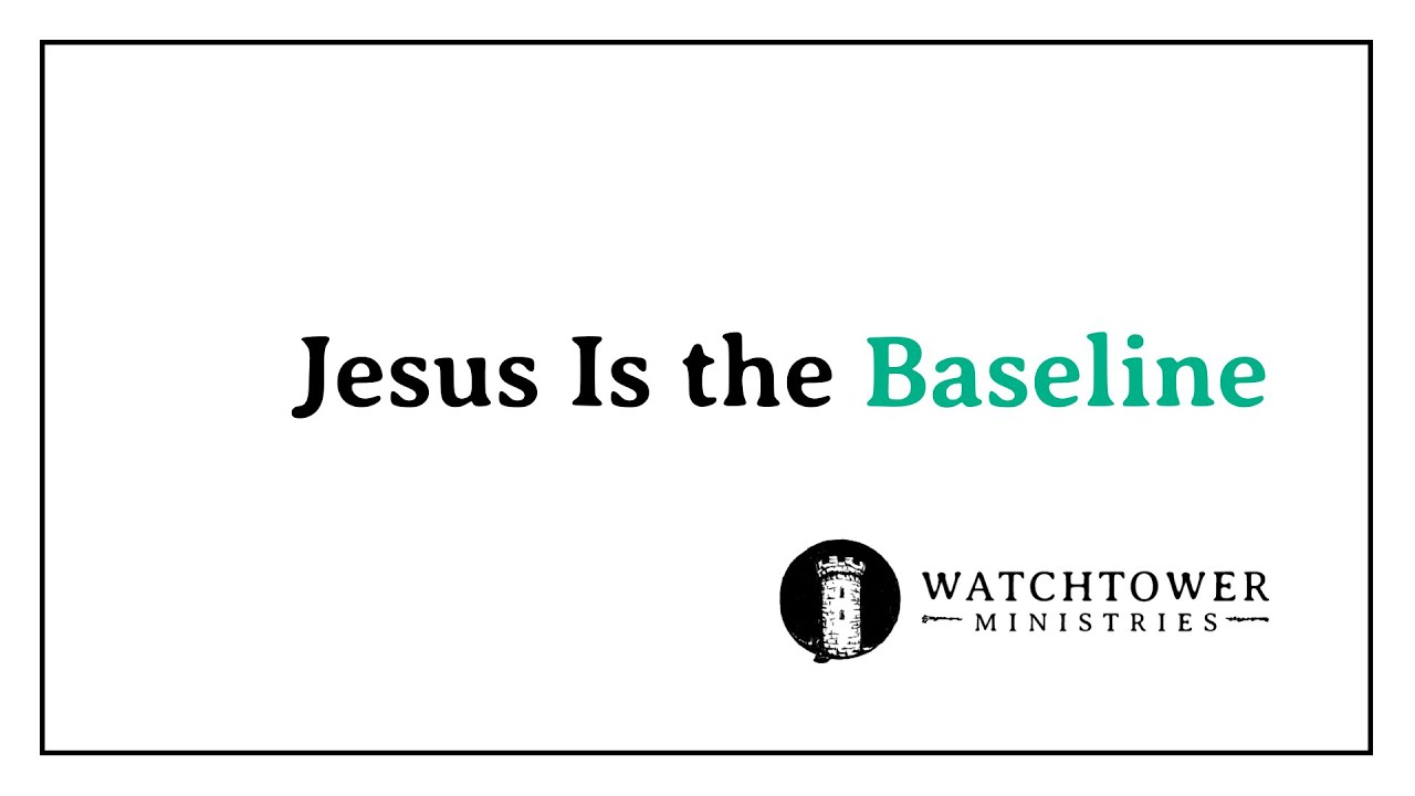 Jesus Is the Baseline