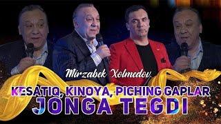 Mirzabek Xolmedov - Kesatiq, kinoya, piching gaplar jonga tegdi..