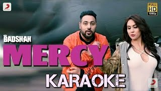 Badshah - Mercy Feat. Lauren Gottileb Official Karaoke / Instrumental