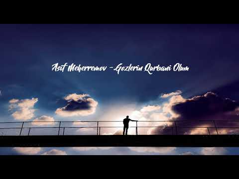 Asif Meherremov - Gozlerin Qurbani Olum 2018 Yeni Mahni