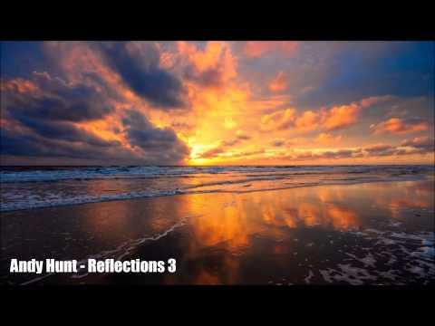 Andy Hunt - Reflections 3 ( Dreamy progressive trance)