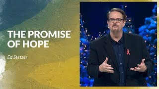 The Promise of Hope with Dr. Ed Stetzer