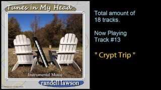 """Randell Lawson - """"Crypt Trip"""", Tunes in My Head"""