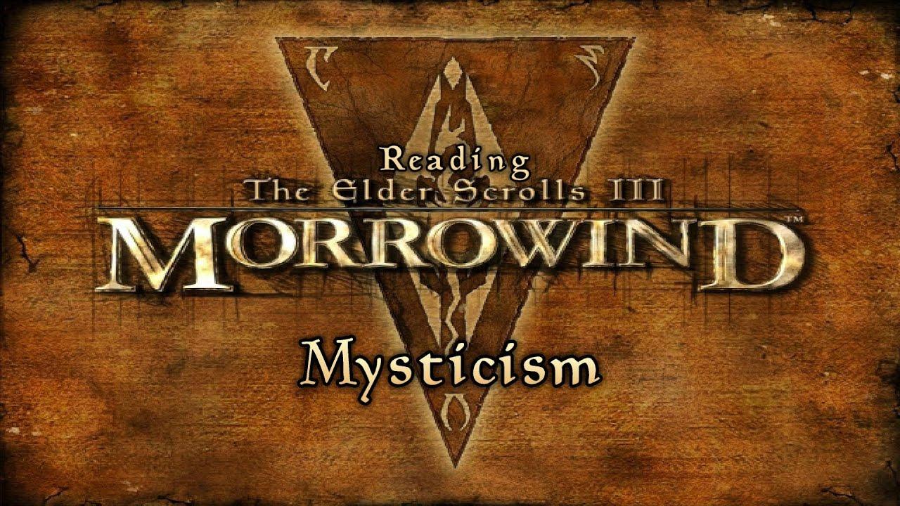 Mysticism [ Morrowind Ed  ]