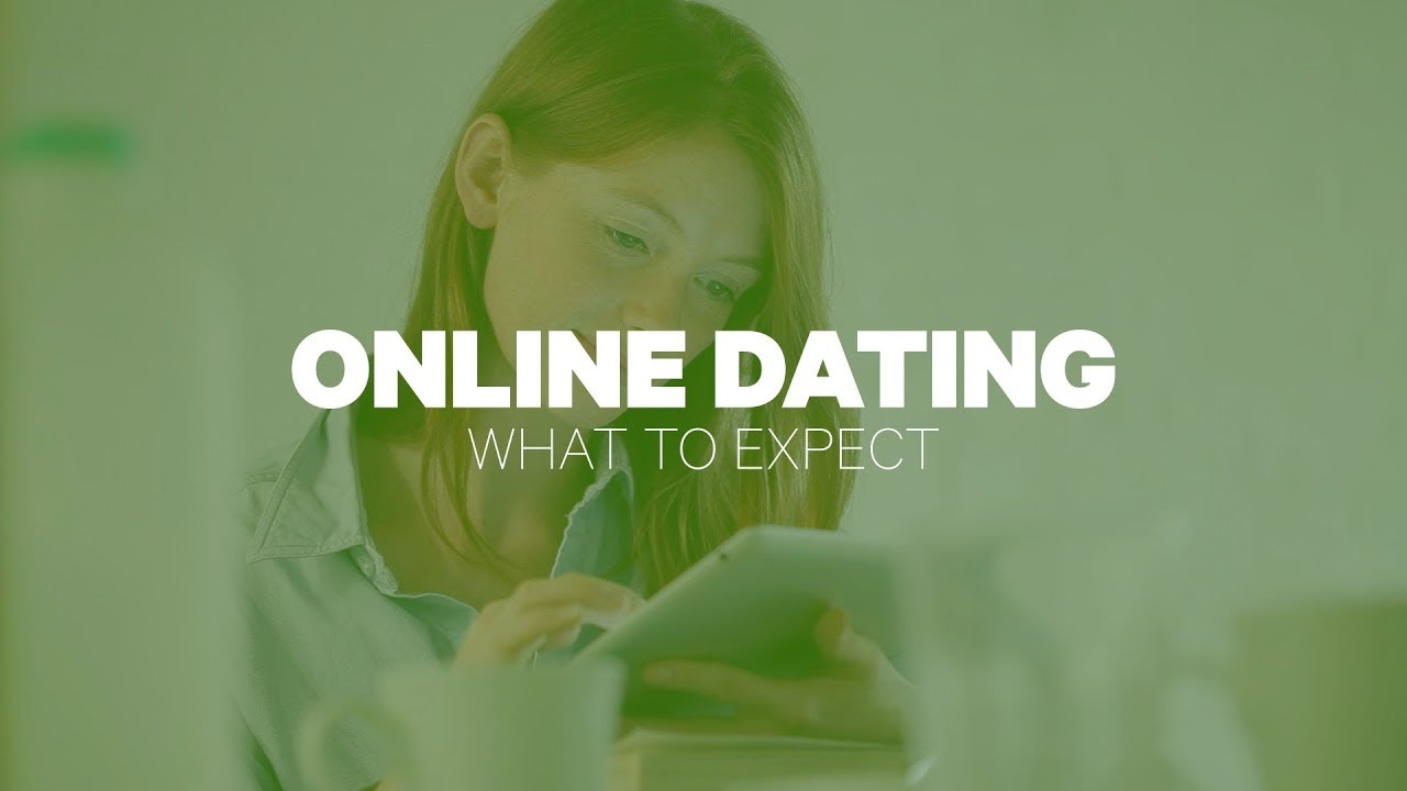 what to expect from online dating