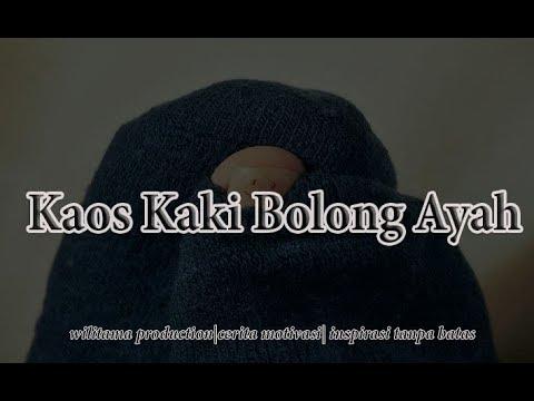 Cerita Inspiratif  Kaos Kaki Bolong Ayah