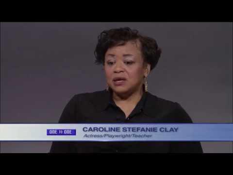 One to One - Caroline Stefanie Clay - Actress/Playwright/Teacher