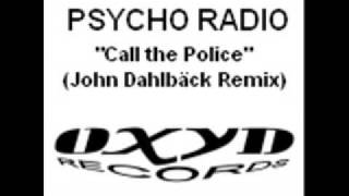 Psycho Radio - Call the Police (John Dahlbäck Remix)