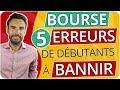 DÉBUTANTS :  5 erreurs à BANNIR pour PERFORMER en BOURSE