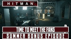 HITMAN 2016 - Time To Meet The Fans - Summer Bonus - Icon Opportunity