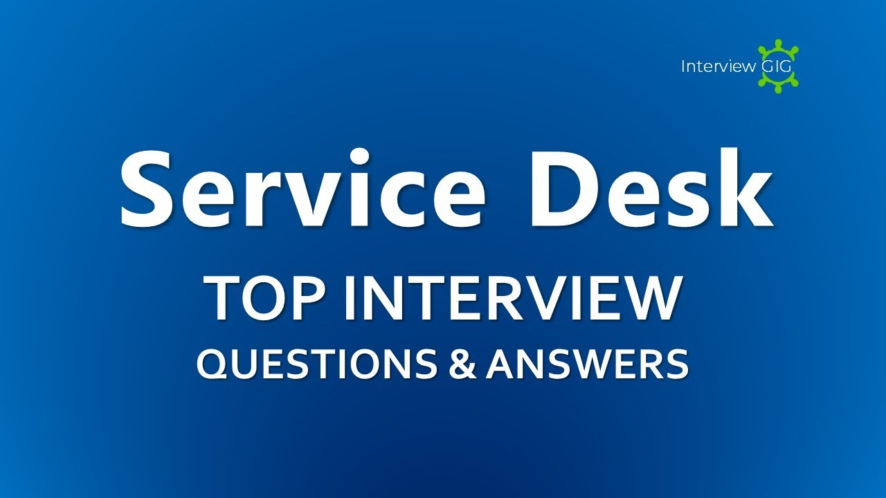 Download Service Desk Interview Questions and Answers  | IT Service Desk Engineer |