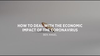VIDEO 3 How to Deal With The Economic Impact of The Coronavirus