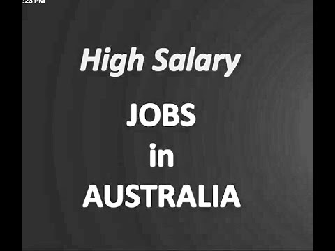 High Slarly Jobs In Australia.....