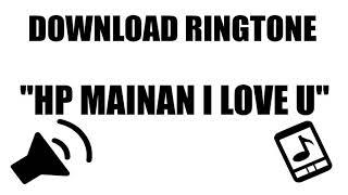 Download Download Efek Suara : Ringtone HP Mainan I Love U