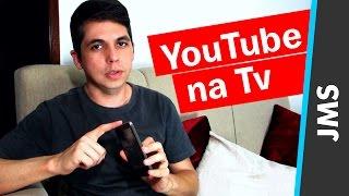 Como Configurar sua Tv para Assistir Videos do YouTube