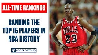 Ranking the Top 15 players in NBA history   CBS Sports HQ