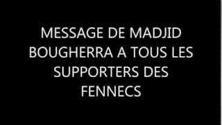 Message de Madjid Bougherra à tous les fennecs !! 2017 Video